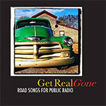 Get Real Gone: Road Songs for Public Radio