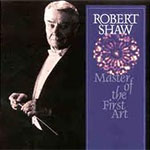Robert Shaw: Master of the First Art, Volume 1