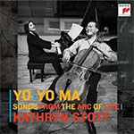 Yo Yo Ma and Kathryn Stott: Songs from the Arc of Life